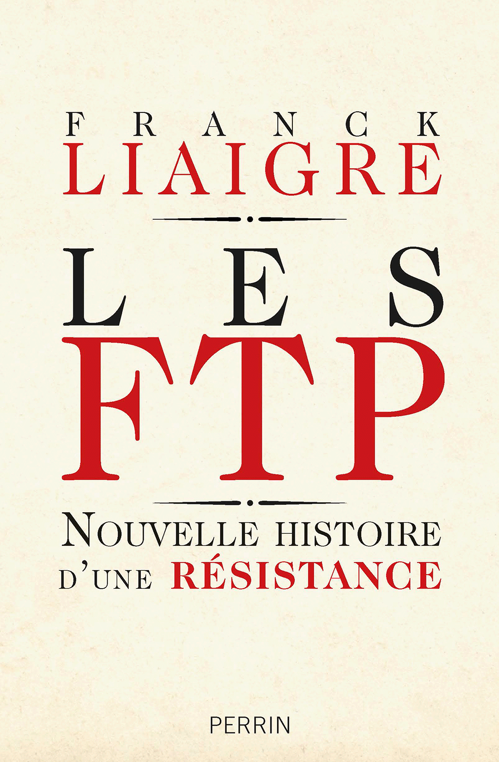 Franck Liaigre Les FTP