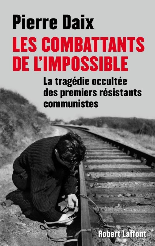 Les combattants de l'impossible Pierre Daix