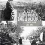 La Seconde Guerre mondiale dans le Loudunais, par Jacques Albert et Jacques Pirondeau