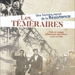 Les téméraires, une histoire neuve de la Résistance, par Gérard Soufflet et Jérémy Beurier