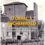 D'Urval à Buchenwald - Gérard de Commarque (1903-1944) un résistant périgordin méconnu